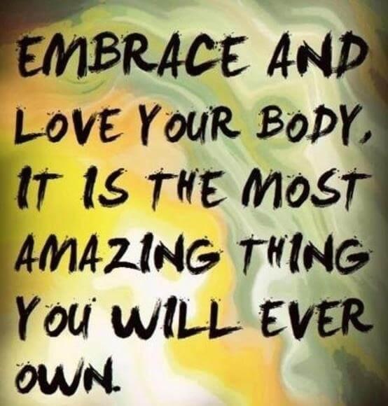 omarm en hou van je lichaam - het is het mooiste wat je ooit zult bezitten